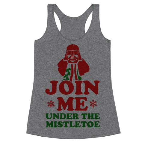 JOIN ME- Under the Mistletoe Racerback Tank Top