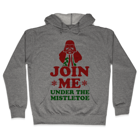 JOIN ME- Under the Mistletoe Hooded Sweatshirt