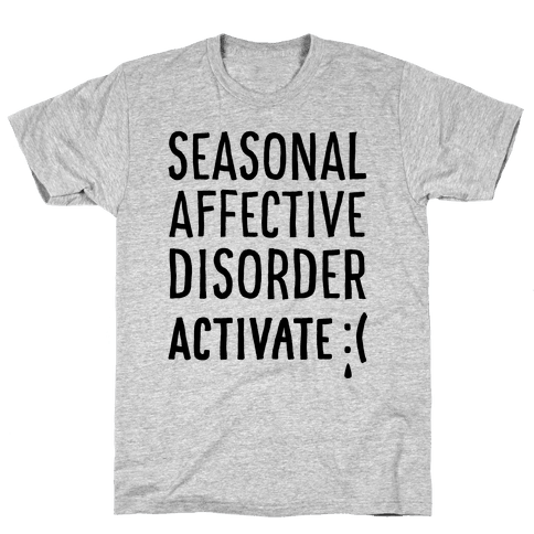 Seasonal Affective Disorder Activate : ( Mens T-Shirt