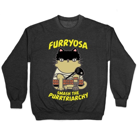 Furryosa Smash the Purrtriarchy Pullover