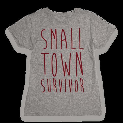 Small Town Survivor Womens T-Shirt