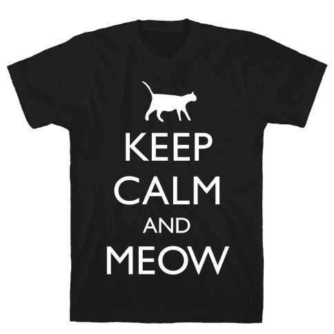 Keep Calm And Meow Mens T-Shirt