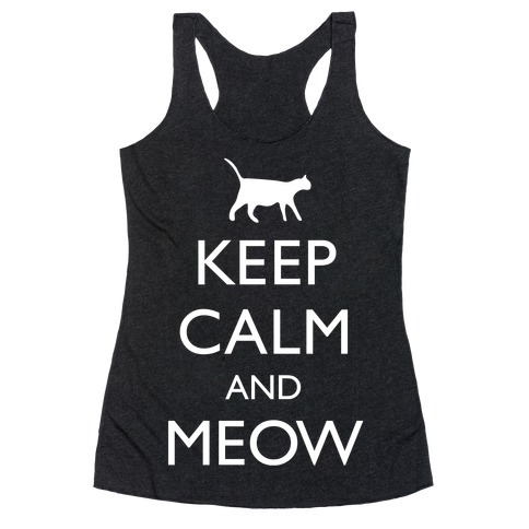 Keep Calm And Meow Racerback Tank Top