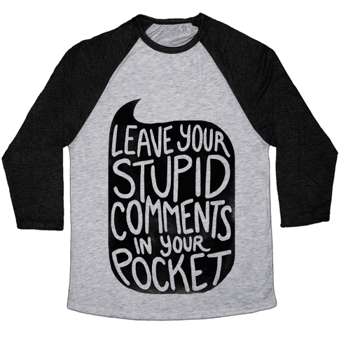 Leave Your Stupid Comments In Your Pocket Baseball Tee