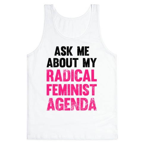 Ask Me About My Radical Feminist Agenda (Vintage) Tank Top