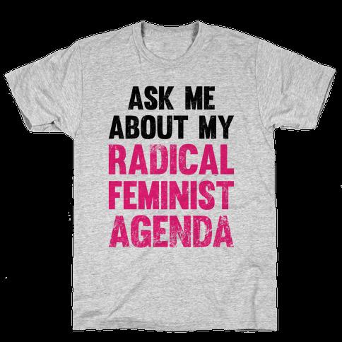 Ask Me About My Radical Feminist Agenda (Vintage) Mens T-Shirt