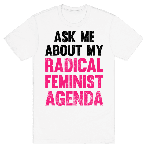 Ask Me About My Radical Feminist Agenda (Vintage) Mens T-Shirt