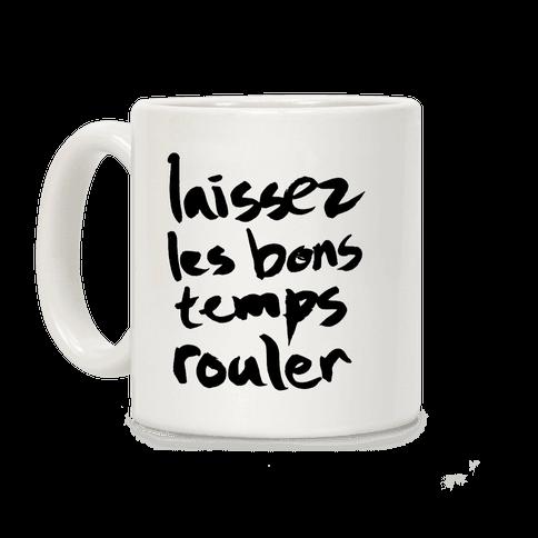 Laissez Les Bons Temps Rouler Coffee Mug