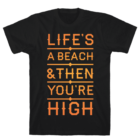 Life's a Beach Mens T-Shirt