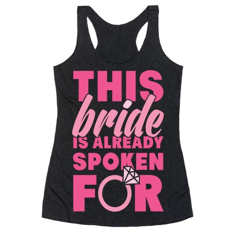 This Bride Is Already Spoken For Racerback Tank Top