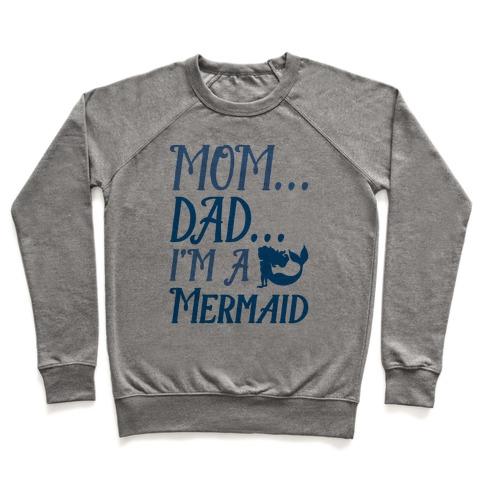 Mom Dad I'm A Mermaid Pullover