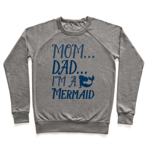 Mom Dad I'm A Mermaid Pullover