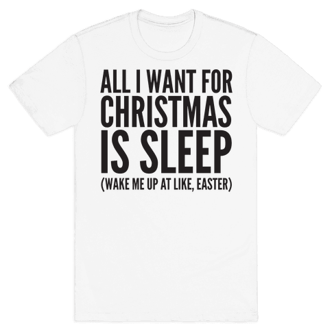 All I Want For Christmas Is Sleep Mens T-Shirt