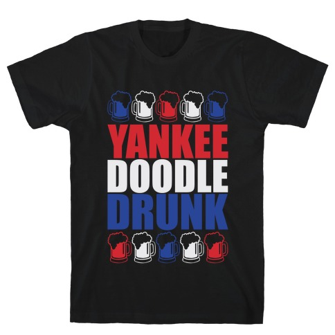 Yankee Doodle Drunk T-Shirt