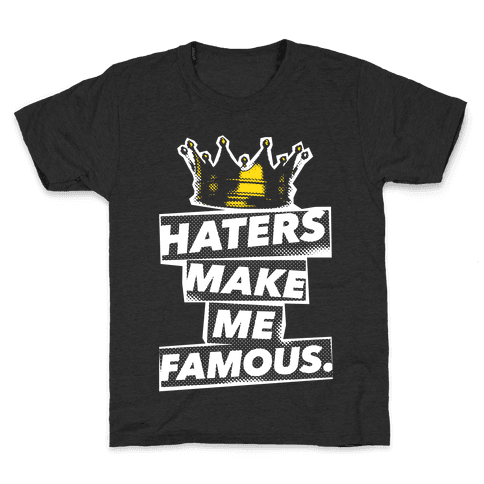 Haters Make Me Famous Kids T-Shirt