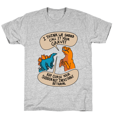 Curse Your Sudden but Inevitable Betrayal! Mens T-Shirt