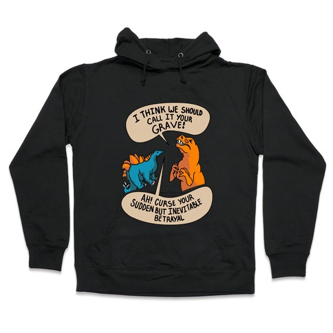 Curse Your Sudden but Inevitable Betrayal! Hooded Sweatshirt