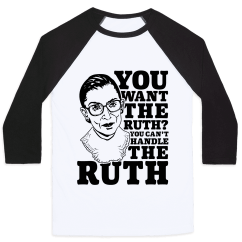 You Want the Ruth? You Can't Handle the Ruth Baseball Tee