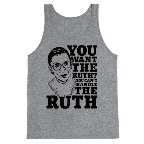 You Want the Ruth? You Can't Handle the Ruth Tank Top