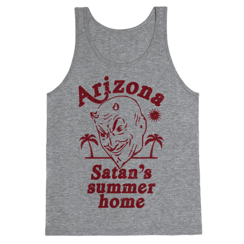 Arizona - Satan's Summer Home Tank Top