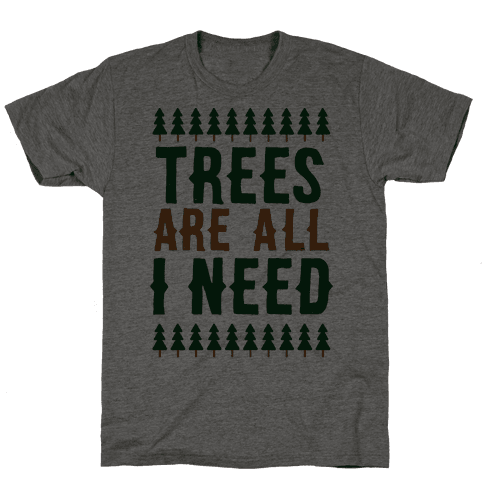 Trees Are All I Need