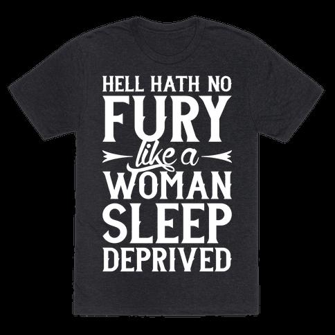 Hell Hath No Fury Like A Woman Sleep Deprived