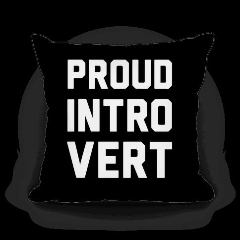 Proud Introvert Pillow