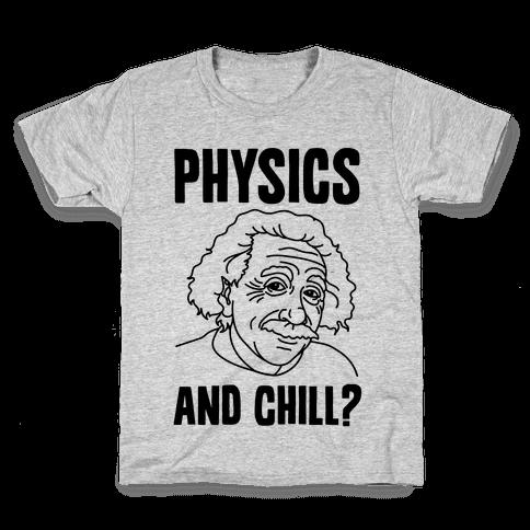 Physics And Chill? Kids T-Shirt
