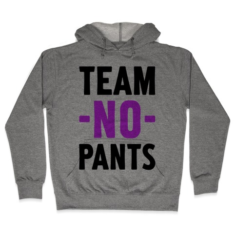 Team No Pants Hooded Sweatshirt