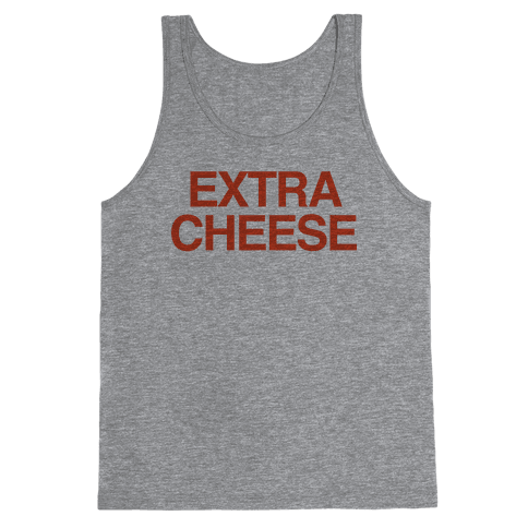 Extra Cheese Tank Top