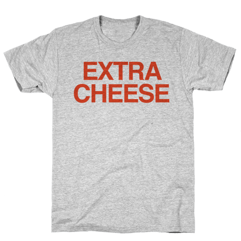 Extra Cheese Mens T-Shirt