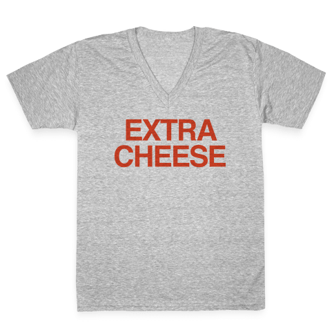 Extra Cheese V-Neck Tee Shirt