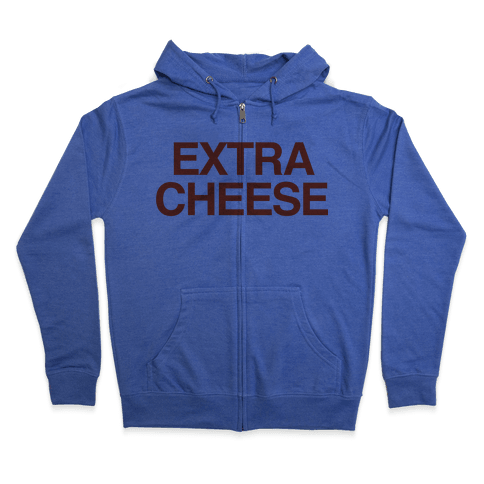 Extra Cheese Zip Hoodie
