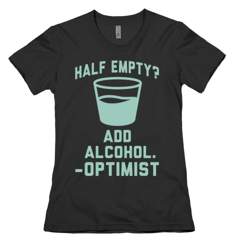 Optimistic Alcoholic Womens T-Shirt