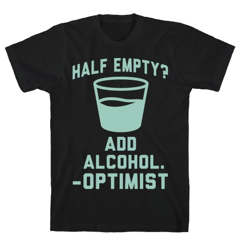 Optimistic Alcoholic Mens T-Shirt
