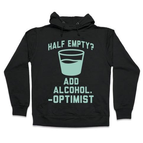 Optimistic Alcoholic Hooded Sweatshirt