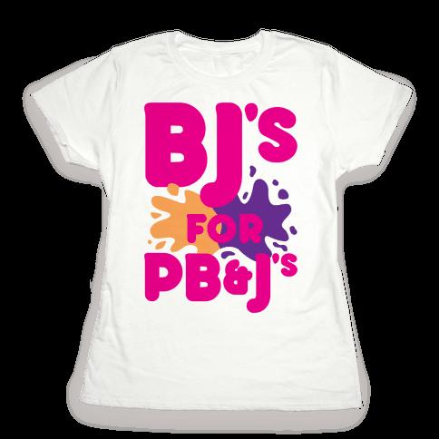 BJ's For PB&J's Womens T-Shirt
