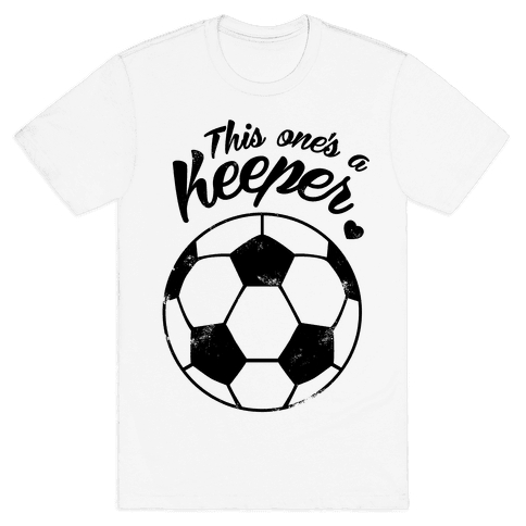 This One's A Keeper Mens T-Shirt