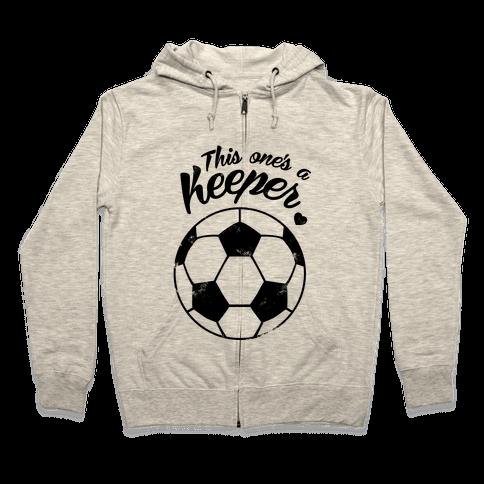 This One's A Keeper Zip Hoodie