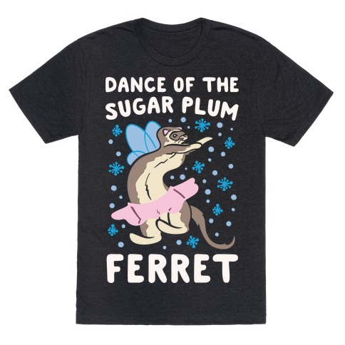Dance of The Sugar Plum Ferret Parody White Print T-Shirt