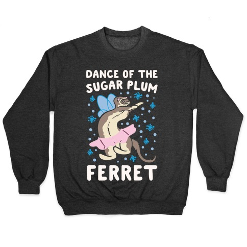 Dance of The Sugar Plum Ferret Parody White Print Pullover