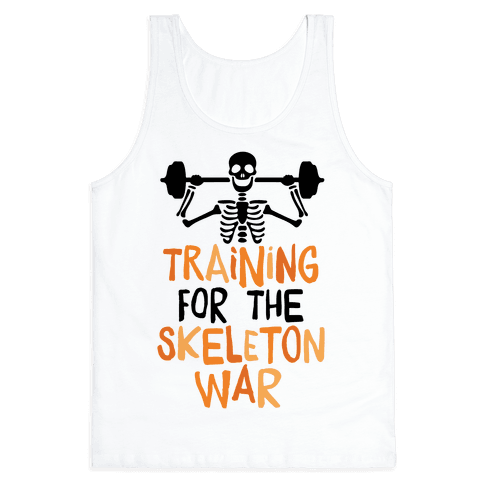 Training For The Skeleton War Tank Top