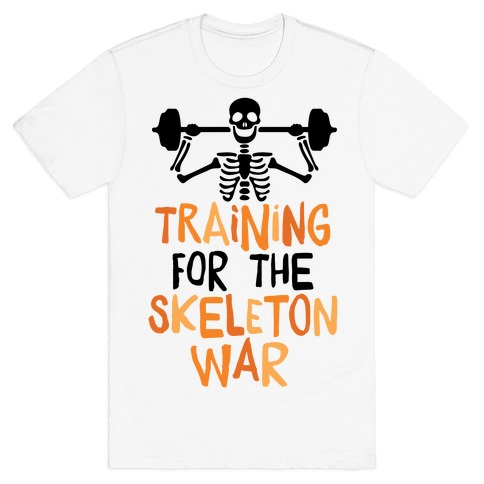 Training For The Skeleton War Mens T-Shirt