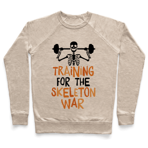 Training For The Skeleton War Pullover