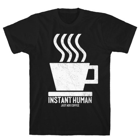Just Add Coffee Mens T-Shirt