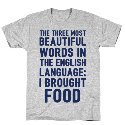 The Most Beautiful Words In The English Language T-Shirt