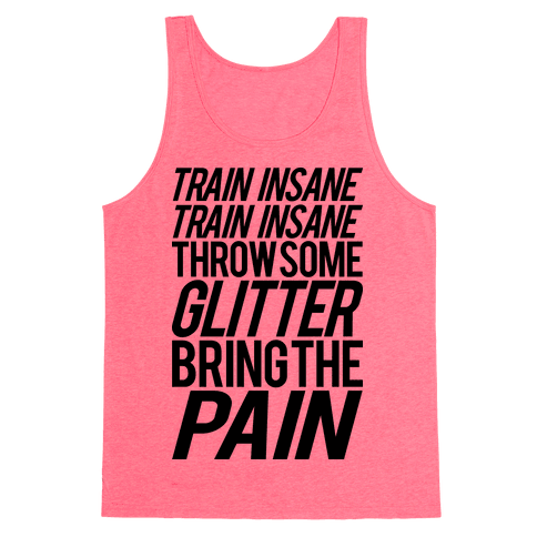 Train Insane Train Insane Throw Some Glitter Bring The Pain Tank Top