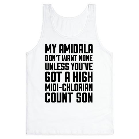 My Amidala Don't Want None Tank Top