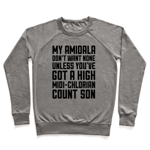 My Amidala Don't Want None Pullover