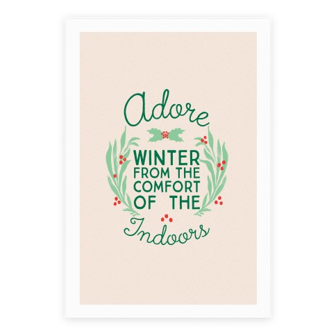 Adore Winter From The Comfort Of The Indoors Poster